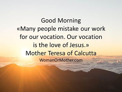 Good Morning Many people mistake our work for our vocation