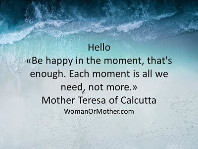 Hello Be happy in the moment, that's enough