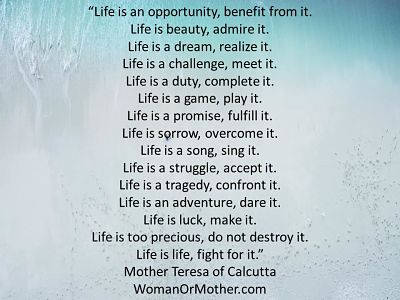 Aphorisms Life is an opportunity, benefit from it Mother Teresa of Calcutta