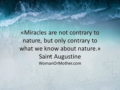 Miracles are not contrary to nature, but only contrary to what we know about Saint Augustine