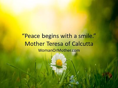 Aphorisms Peace begins with a smile Mother Teresa of Calcutta