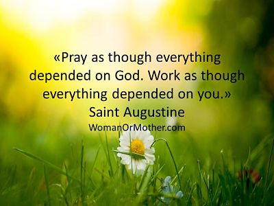Pray as though everything depended on God