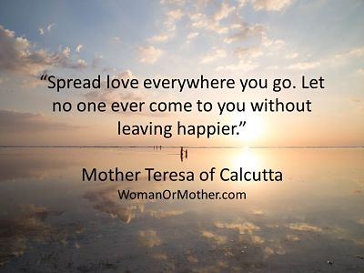 Aphorisms Spread Love Everywhere You Go Mother Teresa Of Calcutta