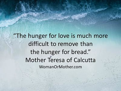 Aphorisms The hunger for love is much more difficult to remove than the hunger for bread