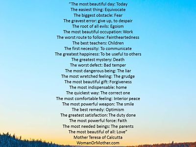 Aphorisms The most beautiful day Today Mother Teresa of Calcutta