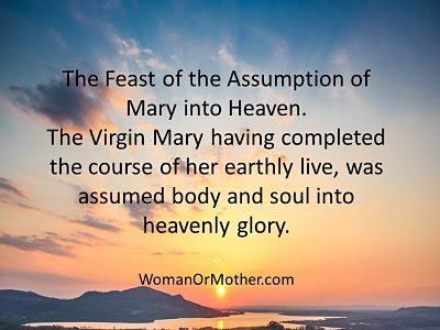 The Feast of the Assumption of Mary into Heaven.